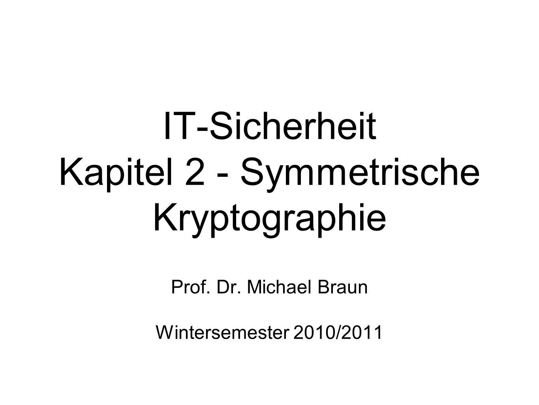 IT-Sicherheit Kapitel 2 - Symmetrische Kryptographie Prof.