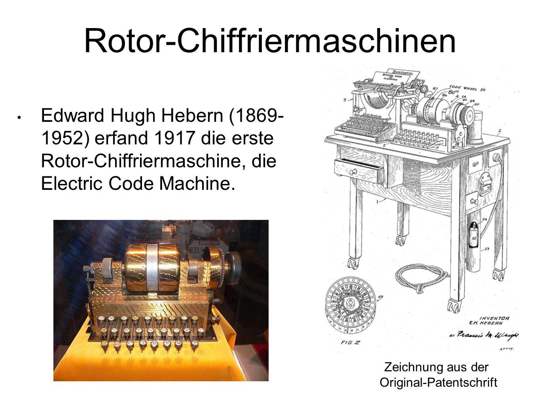 Rotor-Chiffriermaschinen Edward Hugh Hebern (1869- 1952) erfand 1917 die erste Rotor-Chiffriermaschine, die Electric Code Machine.