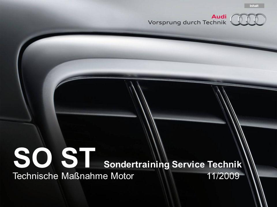 Technische Maßnahme Motor 11/2009 SO ST Sondertraining Service Technik Inhalt