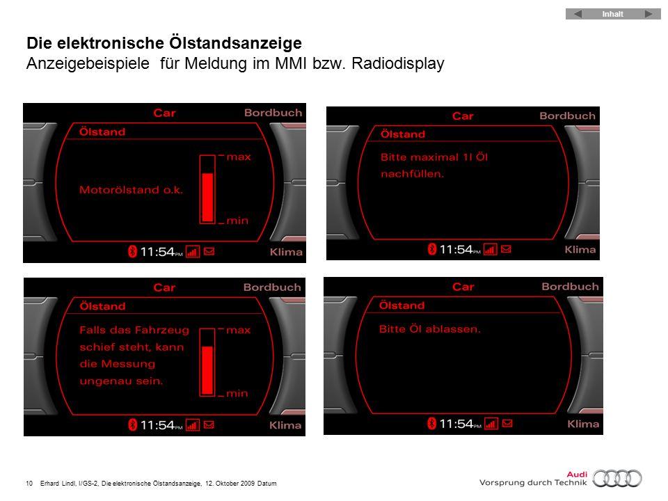 10Erhard Lindl, I/GS-2, Die elektronische Ölstandsanzeige, 12. Oktober 2009 Datum Die elektronische Ölstandsanzeige Anzeigebeispielefür Meldung im MMI