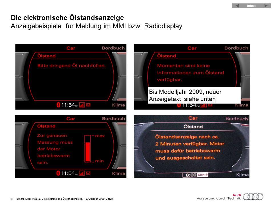 11Erhard Lindl, I/GS-2, Die elektronische Ölstandsanzeige, 12. Oktober 2009 Datum Die elektronische Ölstandsanzeige Anzeigebeispielefür Meldung im MMI