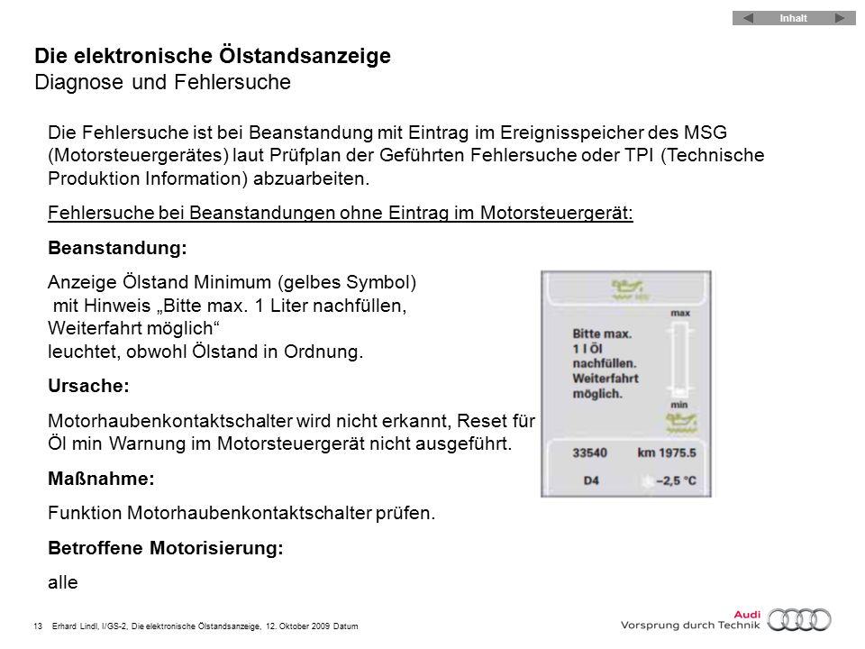 13Erhard Lindl, I/GS-2, Die elektronische Ölstandsanzeige, 12. Oktober 2009 Datum Die elektronische Ölstandsanzeige Diagnose und Fehlersuche Die Fehle