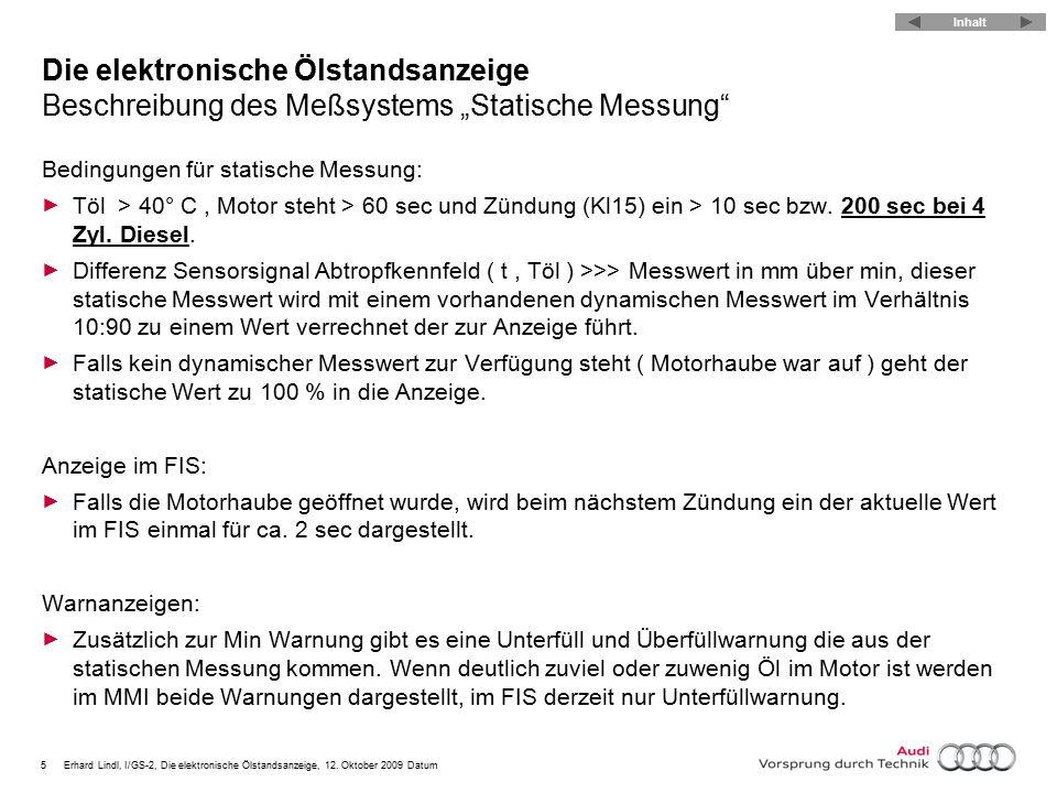 """5Erhard Lindl, I/GS-2, Die elektronische Ölstandsanzeige, 12. Oktober 2009 Datum Die elektronische Ölstandsanzeige Beschreibung des Meßsystems """"Statis"""