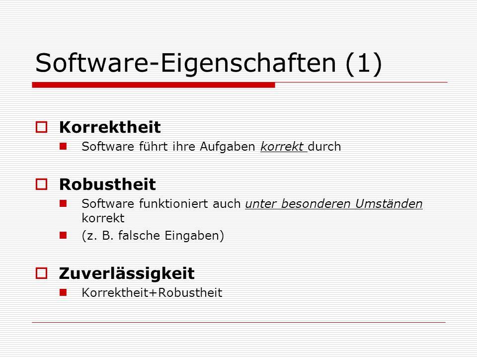 Software-Eigenschaften (2)  Änderbarkeit: Erweiterbarkeit und Wartbarkeit Leichtigkeit, mit der die Software geändert werden kann Erweiterbarkeit: Änderungen aufgrund von Softwareerweiterung Wartbarkeit: Änderungen aufgrund von Fehlern Änderbarkeit wirkt sich sehr auf Kosten aus