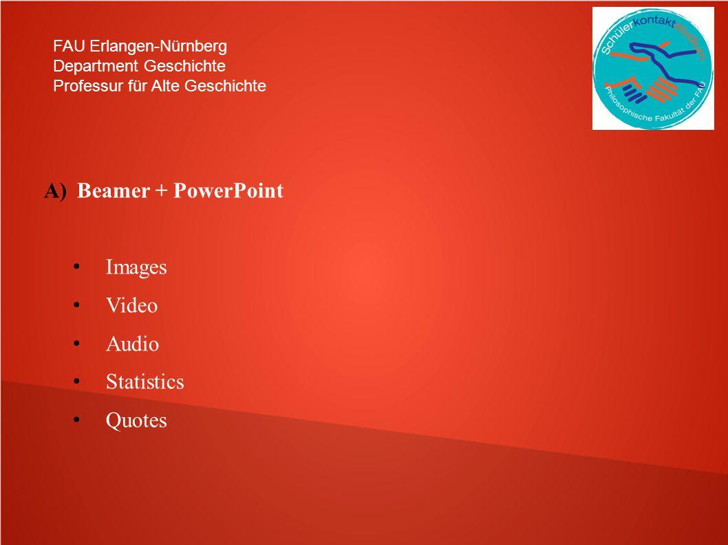 FAU Erlangen-Nürnberg Department Geschichte Professur für Alte Geschichte A)Beamer + PowerPoint Images Video Audio Statistics Quotes