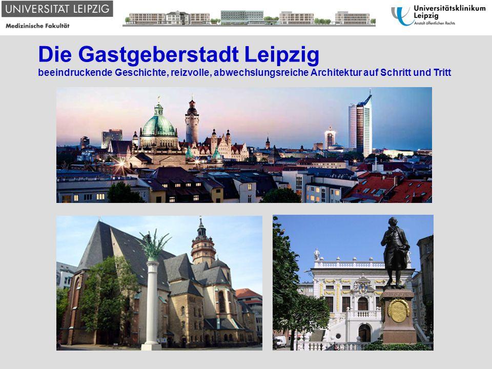 Die Gastgeberstadt Leipzig beeindruckende Geschichte, reizvolle, abwechslungsreiche Architektur auf Schritt und Tritt