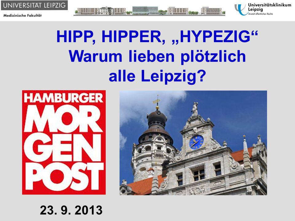 """HIPP, HIPPER, """"HYPEZIG Warum lieben plötzlich alle Leipzig? 23. 9. 2013"""