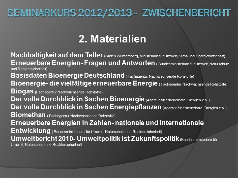 2. Materialien Nachhaltigkeit auf dem Teller (Baden Württemberg, Ministerium für Umwelt, Klima und Energiewirtschaft) Erneuerbare Energien- Fragen und