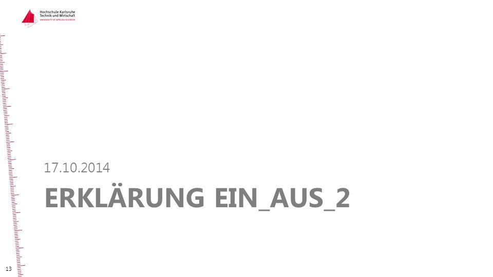 ERKLÄRUNG EIN_AUS_2 17.10.2014 13