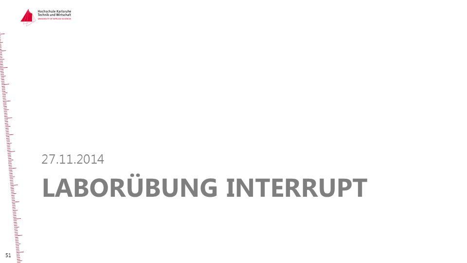 LABORÜBUNG INTERRUPT 27.11.2014 51