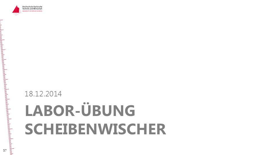 LABOR-ÜBUNG SCHEIBENWISCHER 18.12.2014 57
