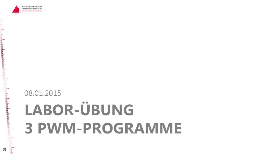 LABOR-ÜBUNG 3 PWM-PROGRAMME 08.01.2015 58