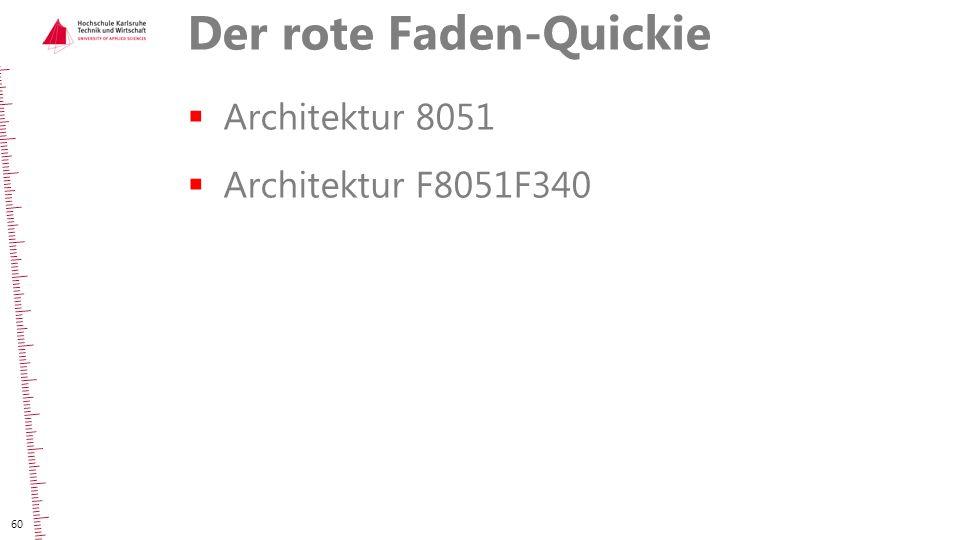 Der rote Faden-Quickie  Architektur 8051  Architektur F8051F340 60