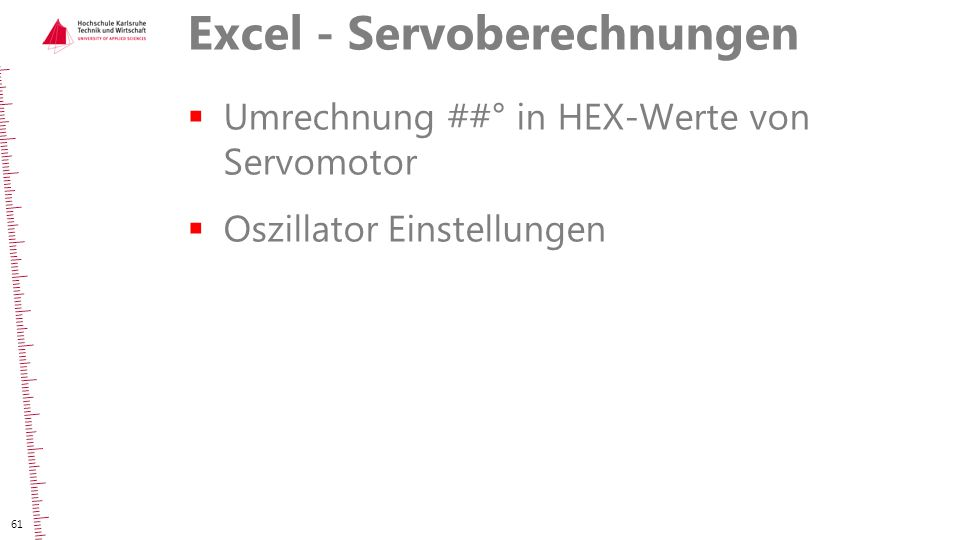 Excel - Servoberechnungen  Umrechnung ##° in HEX-Werte von Servomotor  Oszillator Einstellungen 61