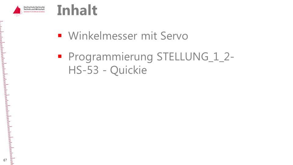 Inhalt  Winkelmesser mit Servo  Programmierung STELLUNG_1_2- HS-53 - Quickie 67