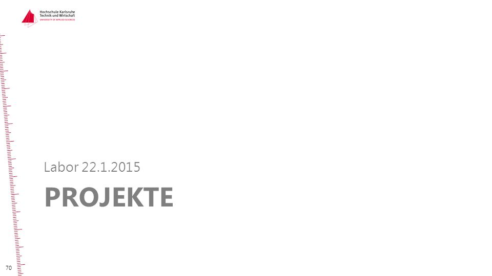 PROJEKTE Labor 22.1.2015 70