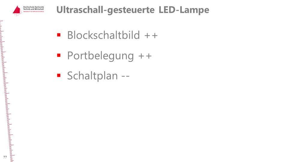 Ultraschall-gesteuerte LED-Lampe  Blockschaltbild ++  Portbelegung ++  Schaltplan -- 77