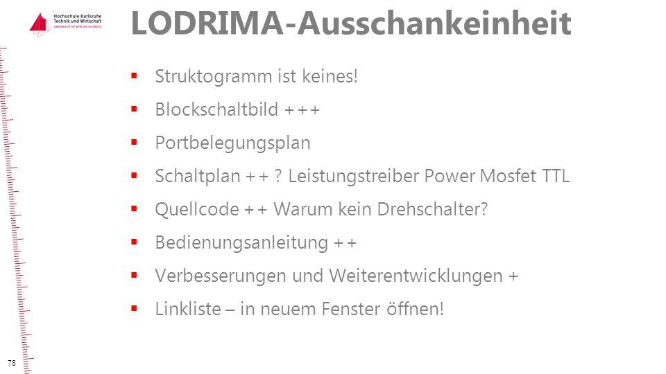 LODRIMA-Ausschankeinheit  Struktogramm ist keines!  Blockschaltbild +++  Portbelegungsplan  Schaltplan ++ ? Leistungstreiber Power Mosfet TTL  Qu