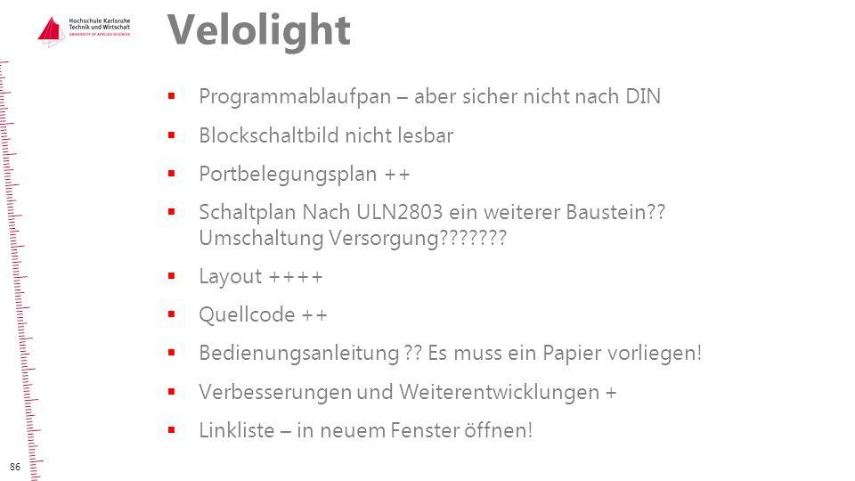 Velolight  Programmablaufpan – aber sicher nicht nach DIN  Blockschaltbild nicht lesbar  Portbelegungsplan ++  Schaltplan Nach ULN2803 ein weitere