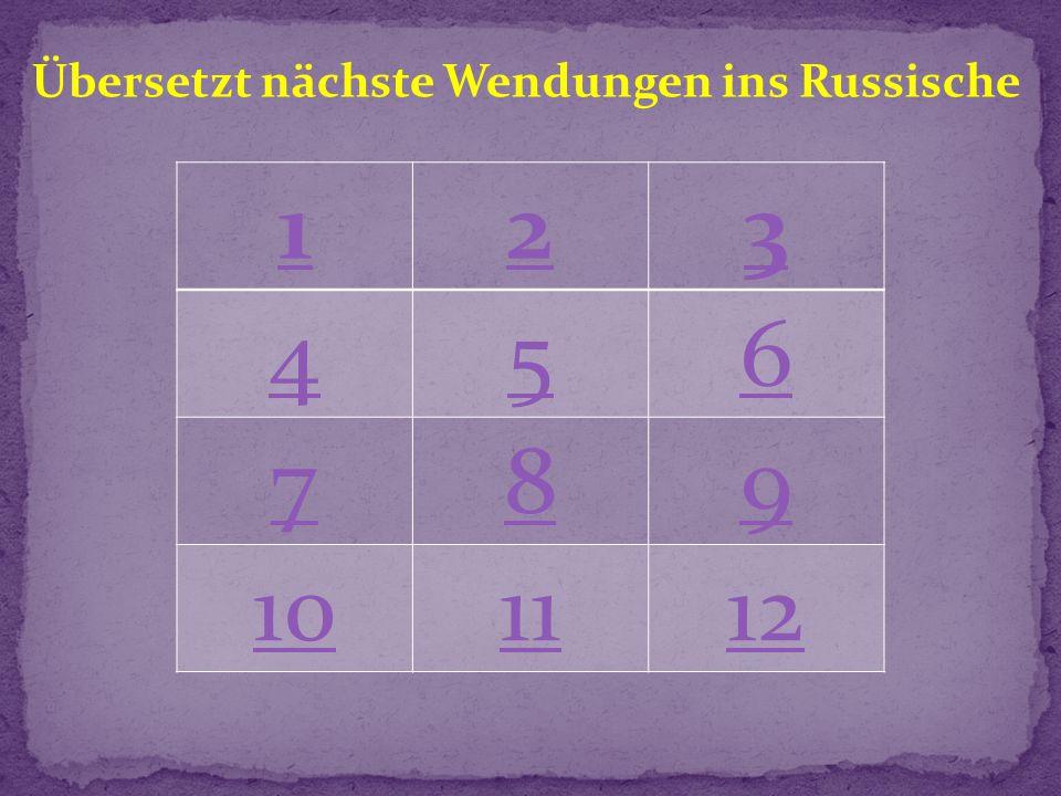 123 456 789 101112 Übersetzt nächste Wendungen ins Russische