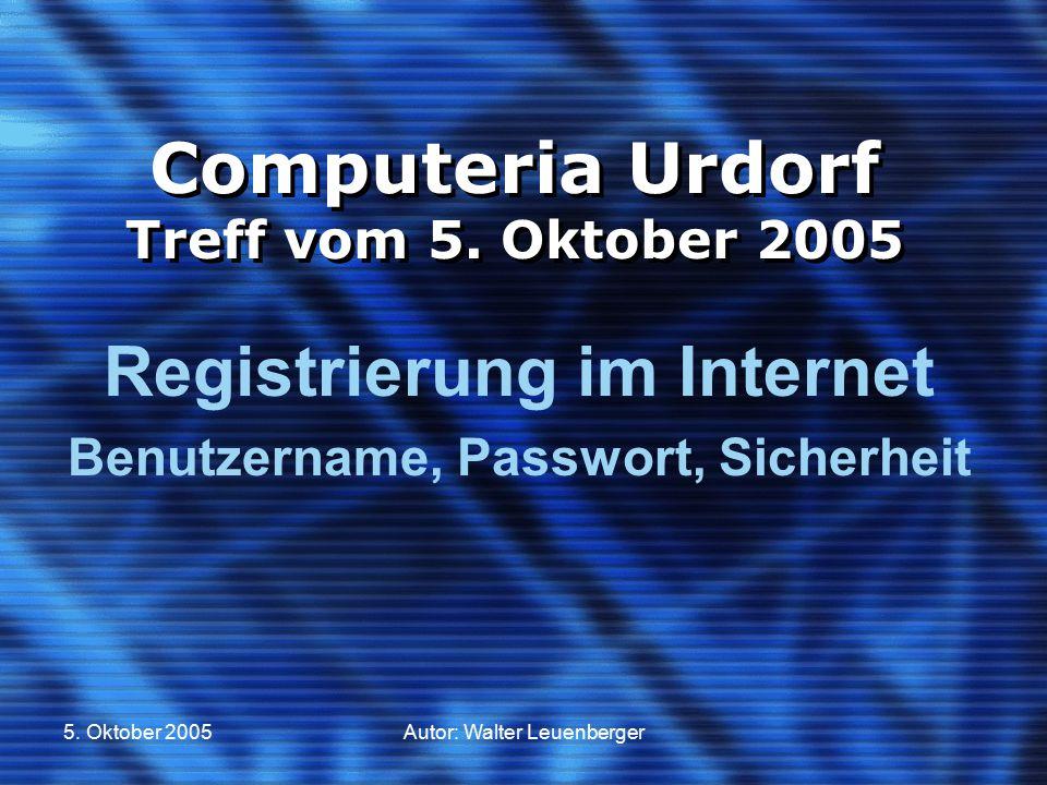 5. Oktober 2005Autor: Walter Leuenberger Computeria Urdorf Treff vom 5.