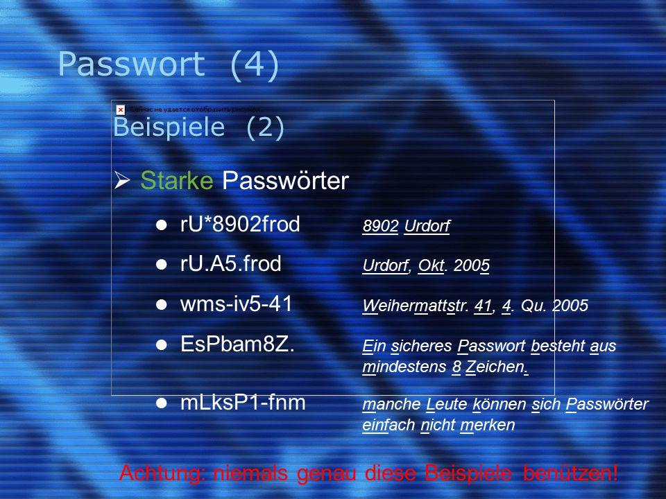 Passwort (4) Beispiele (2)  Starke Passwörter rU*8902frod 8902 Urdorf rU.A5.frod Urdorf, Okt.