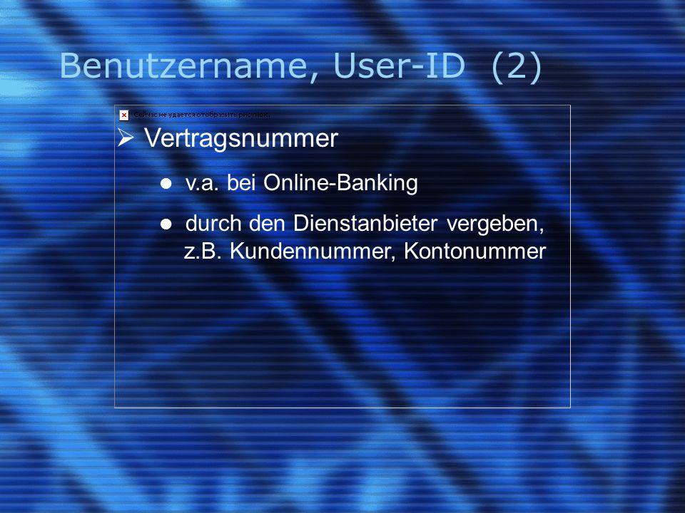 Benutzername, User-ID (2)  Vertragsnummer v.a.