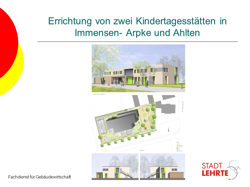 Errichtung von zwei Kindertagesstätten in Immensen- Arpke und Ahlten Fachdienst für Gebäudewirtschaft14