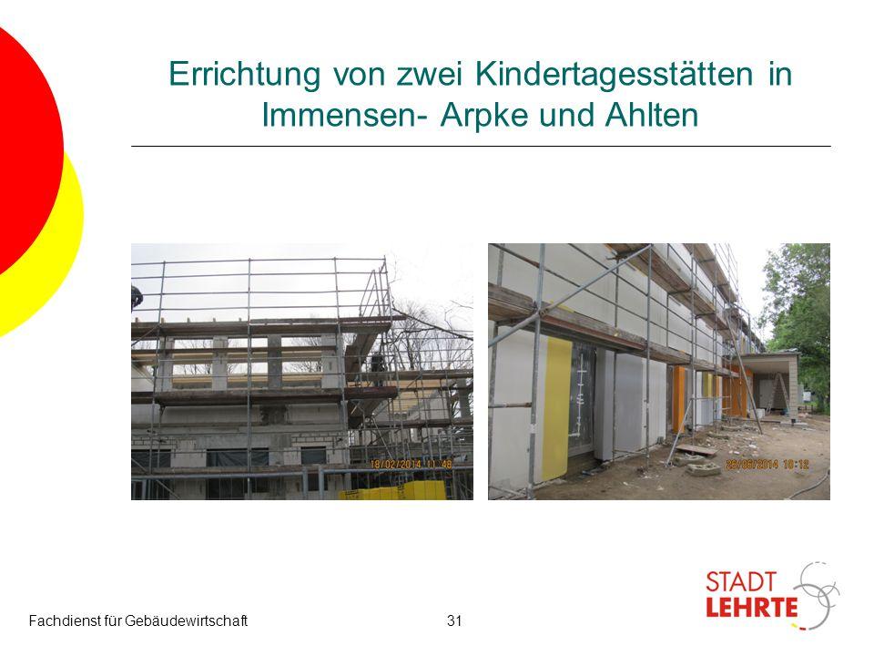Errichtung von zwei Kindertagesstätten in Immensen- Arpke und Ahlten Fachdienst für Gebäudewirtschaft31