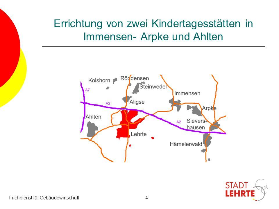Fachdienst für Gebäudewirtschaft15 Errichtung von zwei Kindertagesstätten in Immensen- Arpke und Ahlten Eckdaten Verhandlungsverfahren 1.