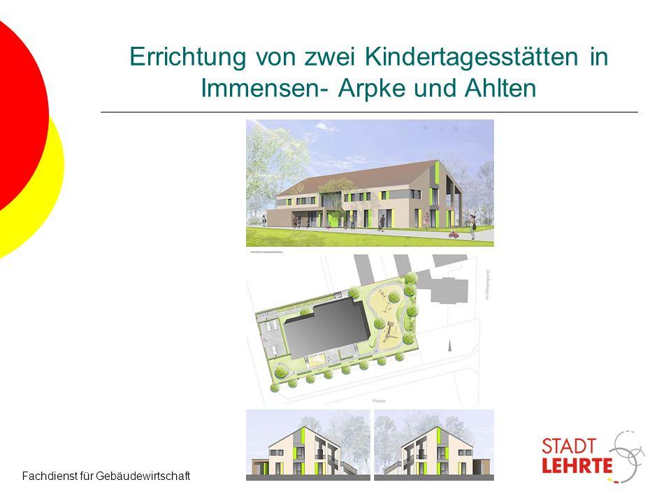 Fachdienst für Gebäudewirtschaft19 Errichtung von zwei Kindertagesstätten in Immensen- Arpke und Ahlten