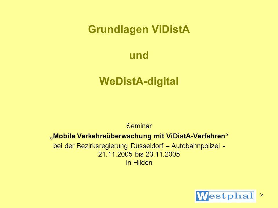 ViDistA-Seminar 200522 WeDistA WeDistA-digital Verzicht auf Kameravorgaben Auswertemechanismen und Vorgehensweisen aus WeDistA-sim Vorgabe von Bildern, derzeit von analogen Original-Videoaufnahmen, digitalisiert (768 x 576 Bildpunkte) punktgenaue Wiedergabe, punktgenaue Vermessung Auswertung nach ViDistA-Art alle Parameter direkt veränderbar, deren Auswirkungen direkt einsehbar Ziel: Abschätzung der für eine vorgegebene Auswertegenauigkeit erforderlichen Bildauflösung, insbesondere im Hinblick auf eine digitale Wiedergabe digital aufgenommener/gespeicherter (ViDistA-)Bilder >