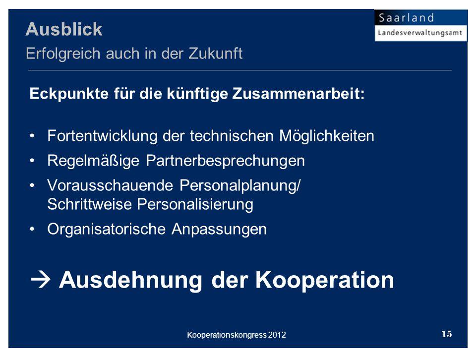 Kooperationskongress 2012 Eckpunkte für die künftige Zusammenarbeit: Fortentwicklung der technischen Möglichkeiten Regelmäßige Partnerbesprechungen Vorausschauende Personalplanung/ Schrittweise Personalisierung Organisatorische Anpassungen  Ausdehnung der Kooperation Ausblick Erfolgreich auch in der Zukunft 15
