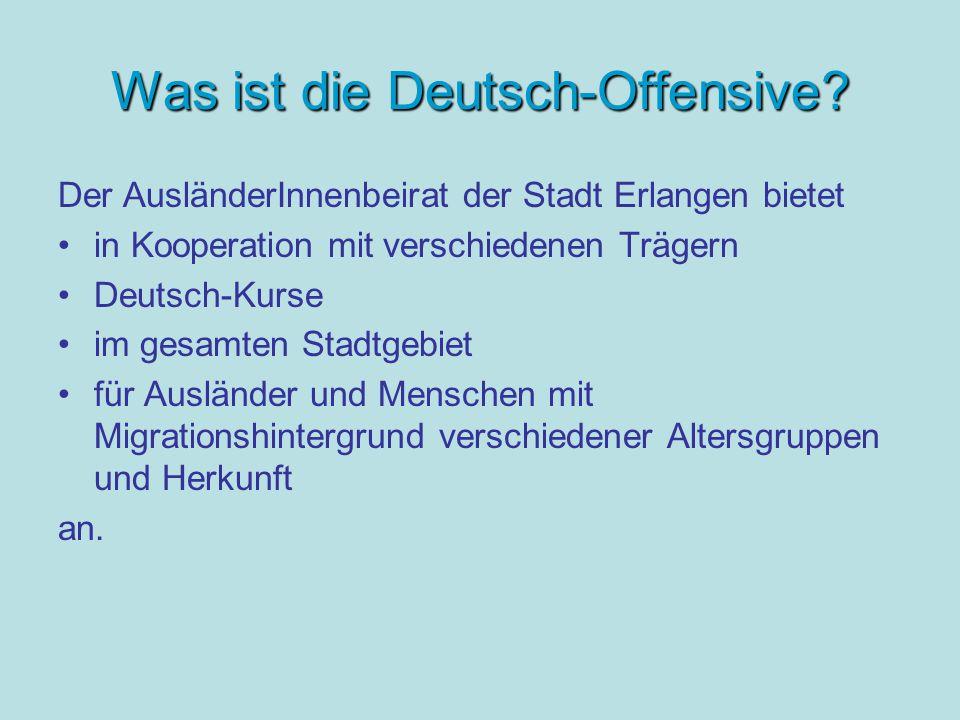 Was ist die Deutsch-Offensive.