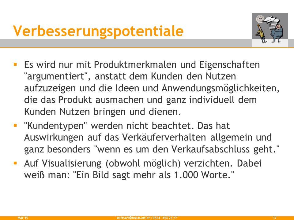 Verbesserungspotentiale  Es wird nur mit Produktmerkmalen und Eigenschaften