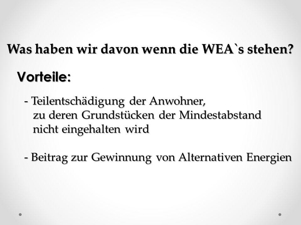 Was haben wir davon wenn die WEA`s stehen.