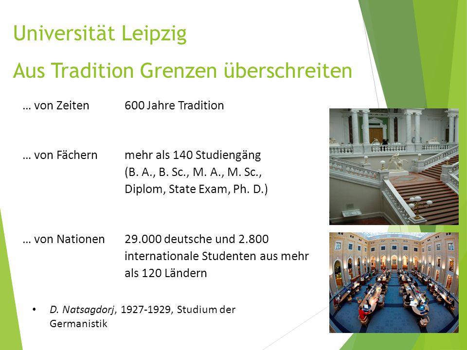 Universität Leipzig Aus Tradition Grenzen überschreiten … von Zeiten 600 Jahre Tradition … von Fächern mehr als 140 Studiengäng (B.