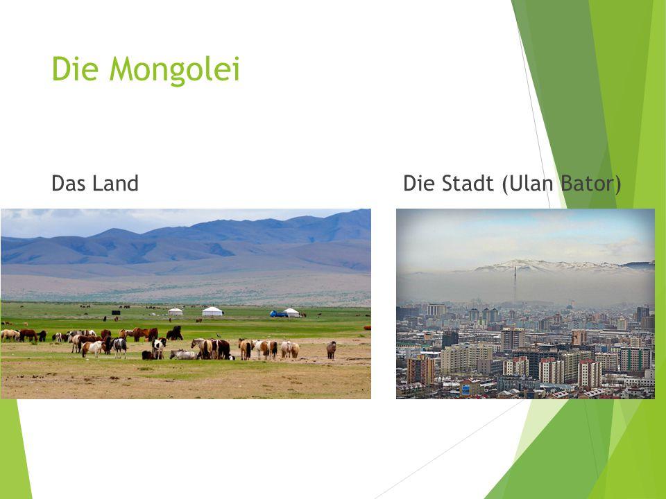 Die Mongolei Das LandDie Stadt (Ulan Bator)