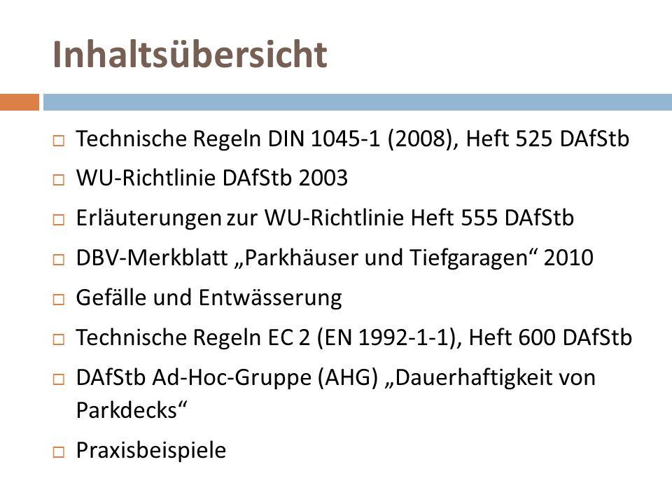 Inhaltsübersicht  Technische Regeln DIN 1045-1 (2008), Heft 525 DAfStb  WU-Richtlinie DAfStb 2003  Erläuterungen zur WU-Richtlinie Heft 555 DAfStb