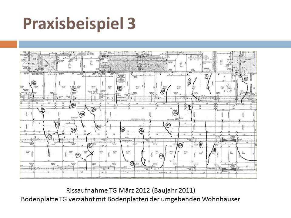 Praxisbeispiel 3 Rissaufnahme TG März 2012 (Baujahr 2011) Bodenplatte TG verzahnt mit Bodenplatten der umgebenden Wohnhäuser