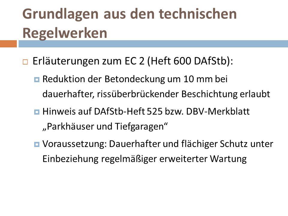 Grundlagen aus den technischen Regelwerken  Erläuterungen zum EC 2 (Heft 600 DAfStb):  Reduktion der Betondeckung um 10 mm bei dauerhafter, rissüber