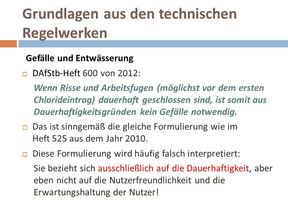 Grundlagen aus den technischen Regelwerken Gefälle und Entwässerung  DAfStb-Heft 600 von 2012: Wenn Risse und Arbeitsfugen (möglichst vor dem ersten