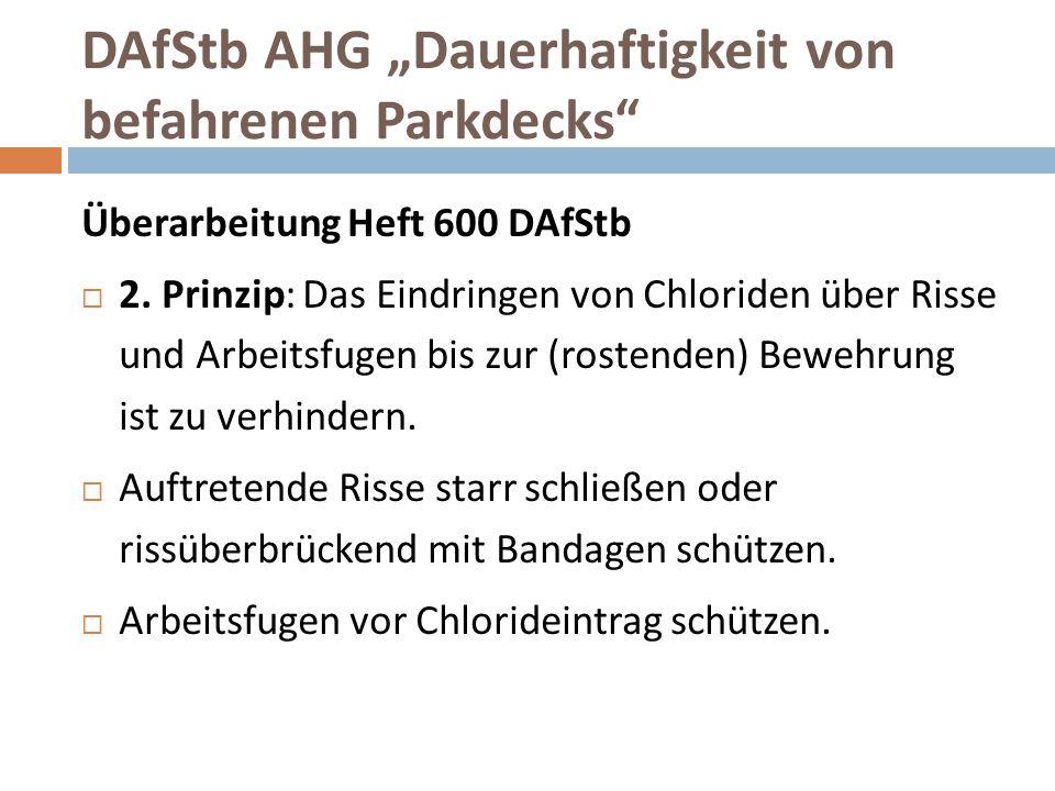 """DAfStb AHG """"Dauerhaftigkeit von befahrenen Parkdecks"""" Überarbeitung Heft 600 DAfStb  2. Prinzip: Das Eindringen von Chloriden über Risse und Arbeitsf"""