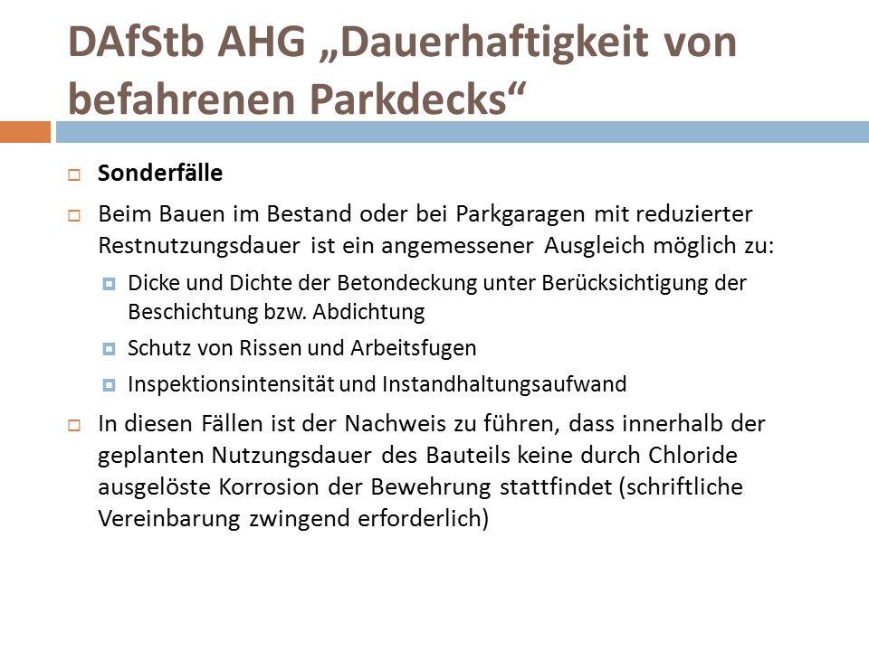 """DAfStb AHG """"Dauerhaftigkeit von befahrenen Parkdecks""""  Sonderfälle  Beim Bauen im Bestand oder bei Parkgaragen mit reduzierter Restnutzungsdauer ist"""