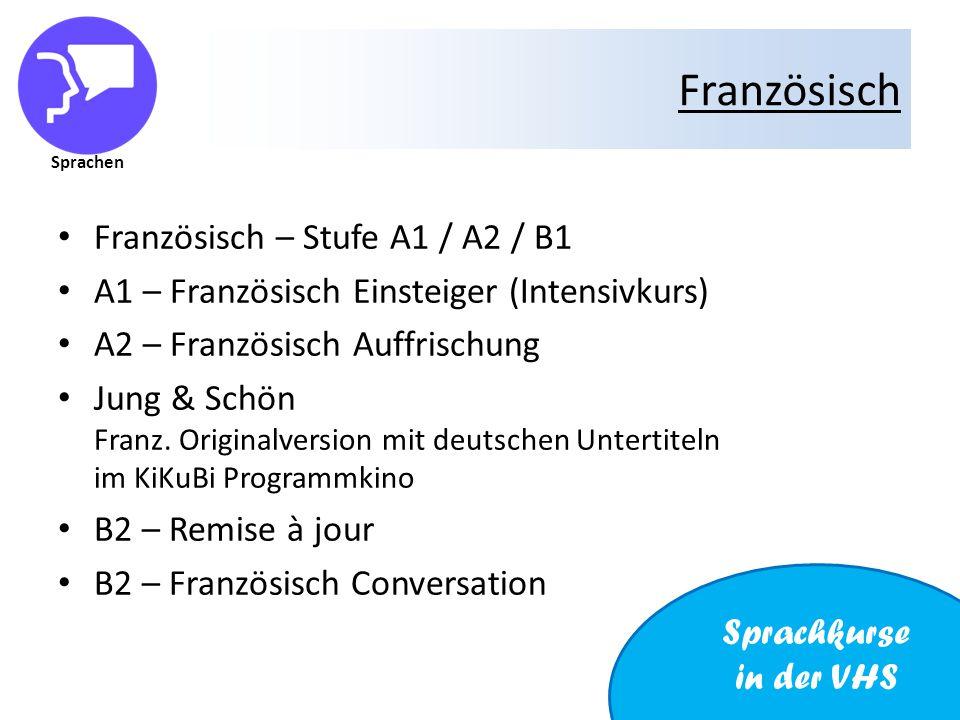 Sprachen Französisch Französisch – Stufe A1 / A2 / B1 A1 – Französisch Einsteiger (Intensivkurs) A2 – Französisch Auffrischung Jung & Schön Franz.