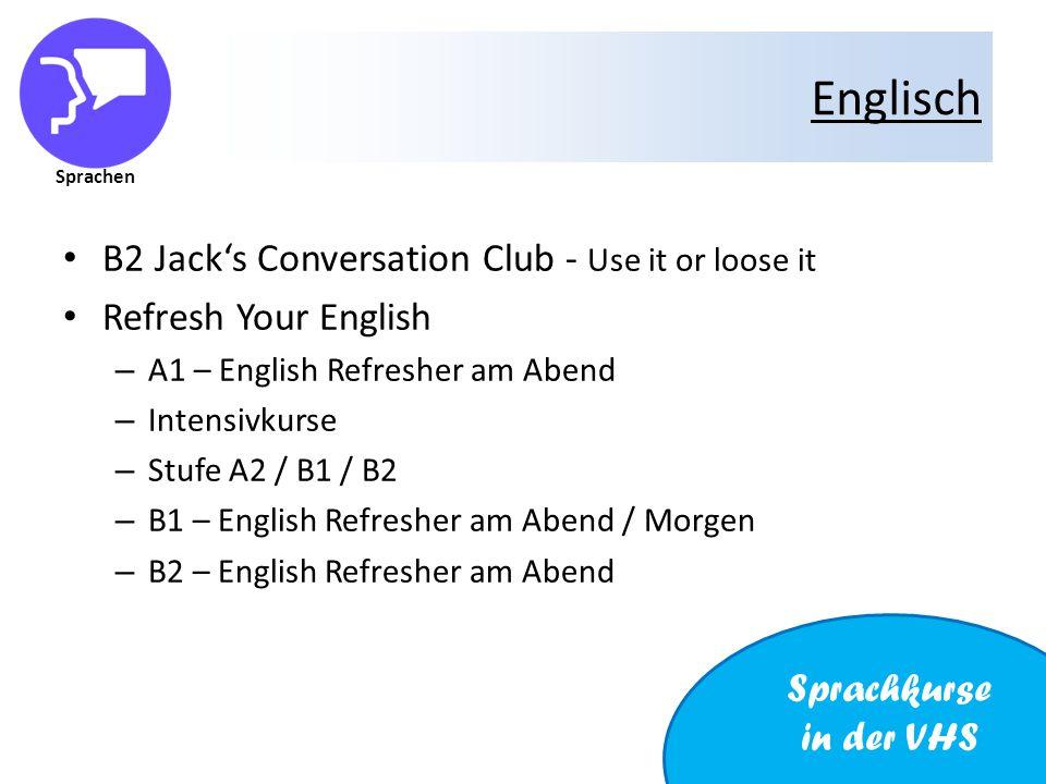 Sprachen Englisch English Discussion Group A1/A2 – in company B1 – English at Work B1/B2 – Business English Prüfungsvorbereitung Cambridge Business English – B1 – Preliminary – B2 – Vantage – C1 – Higher Sprachkurse in der VHS