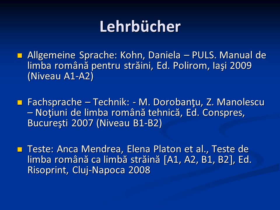 Lehrbücher Allgemeine Sprache: Kohn, Daniela – PULS. Manual de limba română pentru străini, Ed. Polirom, Iaşi 2009 (Niveau A1-A2) Allgemeine Sprache: