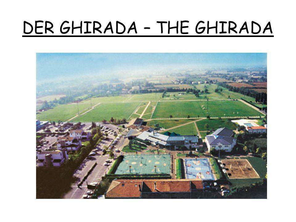 DER GHIRADA – THE GHIRADA