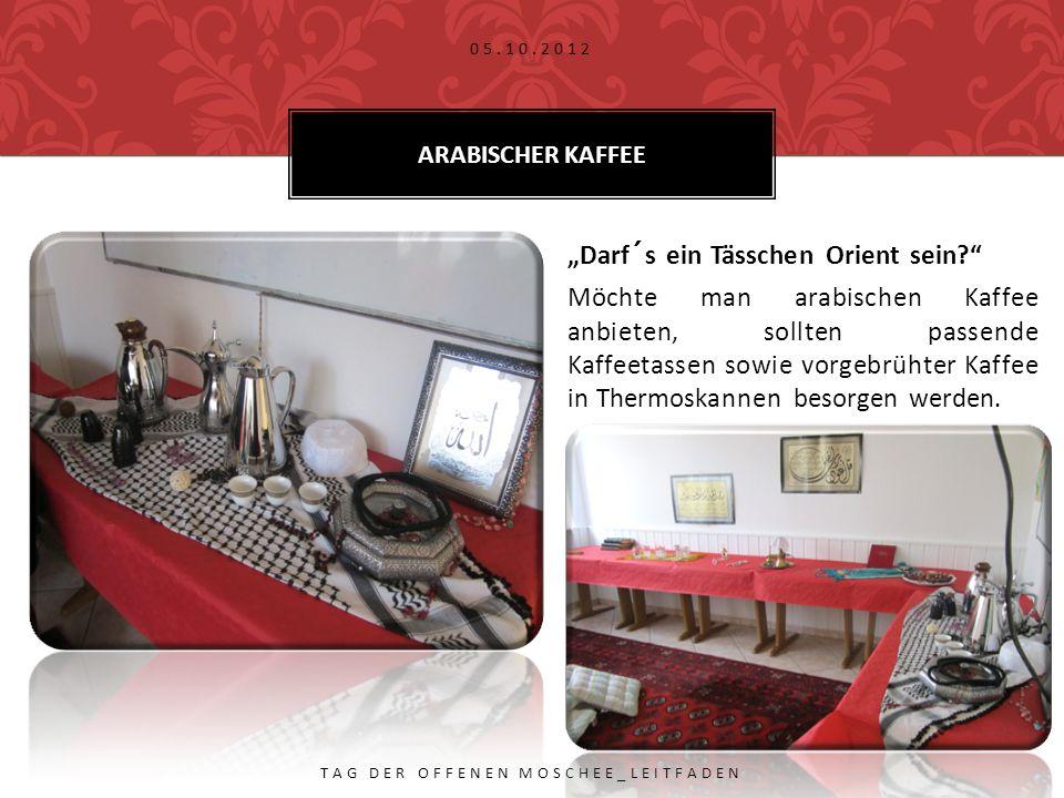 """""""Darf´s ein Tässchen Orient sein Möchte man arabischen Kaffee anbieten, sollten passende Kaffeetassen sowie vorgebrühter Kaffee in Thermoskannen besorgen werden."""