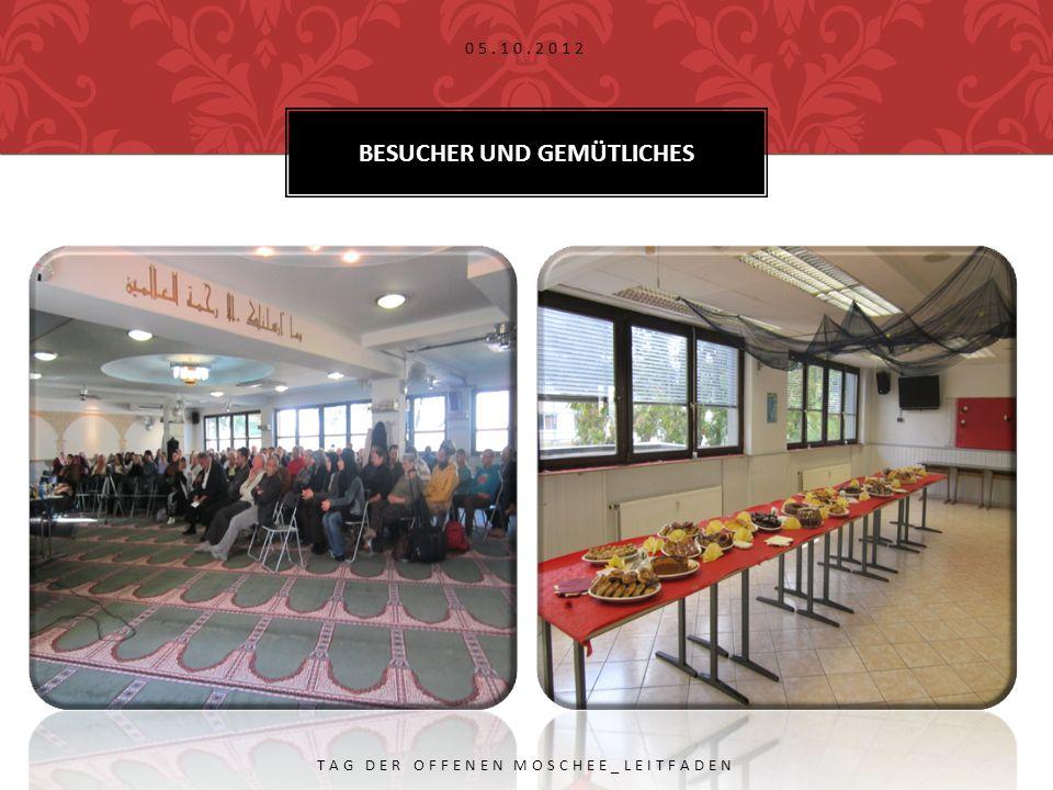 BESUCHER UND GEMÜTLICHES 05.10.2012 TAG DER OFFENEN MOSCHEE_LEITFADEN